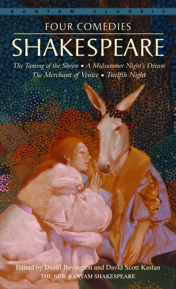 Four Comedies - The Taming of the Shrew, A Midsummer Night's Dream, The Merchant of Venice, Twel fth Night ebook by William Shakespeare