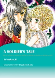 A SOLDIER'S TALE - Harlequin Comics ebook by Elizabeth Rolls