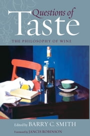 Questions of Taste - The Philosophy of Wine ebook by Barry C Smith