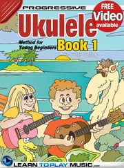 Ukulele Lessons for Kids - Book 1 - How to Play Ukulele for Kids (Free Video Available) ebook by LearnToPlayMusic.com,Peter Gelling,James Stewart