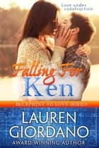 Falling For Ken - Blueprint to Love, #2 ebook by