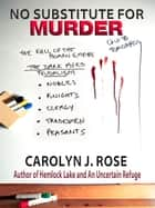 No Substitute for Murder ebook by Carolyn J. Rose