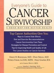 Everyone's Guide to Cancer Survivorship - A Road Map for Better Health ebook by Ernest Rosenbaum,Holly Gautier, R.N.,Dr. David Spiegel,MPH,Patricia Fobair, LCSW