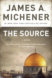The Source - A Novel ebook by James A. Michener,Steve Berry