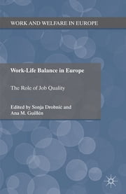 Work-Life Balance in Europe - The Role of Job Quality ebook by Professor Sonja Drobnic,Ana M. Guillén