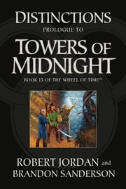 Distinctions: Prologue to Towers of Midnight - Prologue to Towers of Midnight ebook by Robert Jordan, Brandon Sanderson