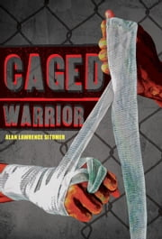 Caged Warrior ebook by Alan Lawrence Sitomer,No New Art Needed