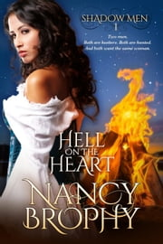 Hell On The Heart - Shadow Men, #1 ebook by Nancy Brophy