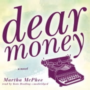 Dear Money audiobook by Martha McPhee