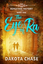 The Eye of Ra ebook by Dakota Chase