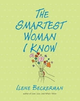 The Smartest Woman I Know ebook by Ilene Beckerman