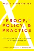 """Proof,"" Policy, and Practice ebook by Paul E. Lingenfelter,Michael S. McPherson"