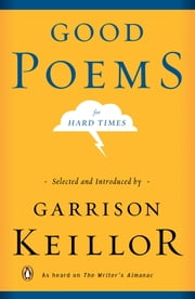 Good Poems for Hard Times ebook by Garrison Keillor,Garrison Keillor