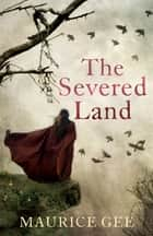 The Severed Land ebook by