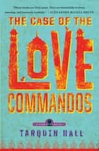 Ebook The Case of the Love Commandos di Tarquin Hall