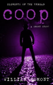 Coop - A Short Story ebook by William Esmont