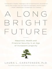 A Long Bright Future ebook by Laura Carstensen