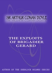 The Exploits Of BRIGADIER GERARD ebook by Sir Arthur Conan Doyle