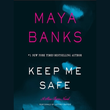 Keep Me Safe - A Slow Burn Novel livre audio by Maya Banks