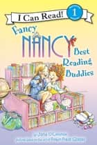 Fancy Nancy: Best Reading Buddies ebook by Jane O'Connor, Robin Preiss Glasser
