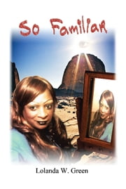 So Familiar ebook by Lolanda W. Green