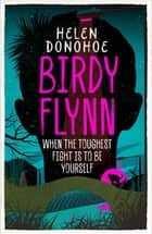 Birdy Flynn ebook by Helen Donohoe