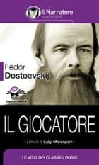 Il giocatore (Audio-eBook) ebook by Fëdor Dostoevskij