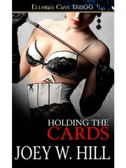 Holding the Cards (Nature of Desire, Book One) ebook by Hill, Joey W.
