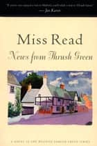 News from Thrush Green ebook by Miss Read