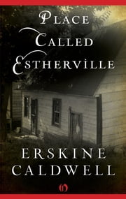 Place Called Estherville ebook by Erskine Caldwell