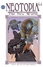 Neotopia Volume 4: The New World #4 ebook by Rod Espinosa