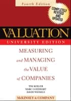 Valuation - Measuring and Managing the Value of Companies ebook by McKinsey & Company Inc., Tim Koller, Marc Goedhart,...