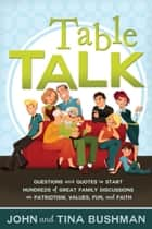 Table Talk ebook by John Bushman, Tina Bushman