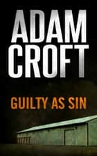 Guilty as Sin ebook by Adam Croft