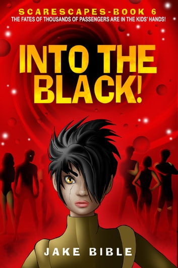 ScareScapes Book Six - Into the Black! ebook by Jake Bible