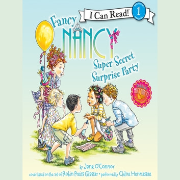 Fancy Nancy: Super Secret Surprise Party audiobook by Jane O'Connor