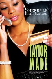 Taylor Made ebook by Sherryle Kiser Jackson