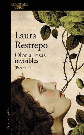 Olor a rosas invisibles (Pecado 4) ebook by Laura Restrepo