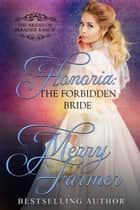 Honoria: The Forbidden Bride - The Brides of Paradise Ranch - Sweet Version, #7 ebook by Merry Farmer