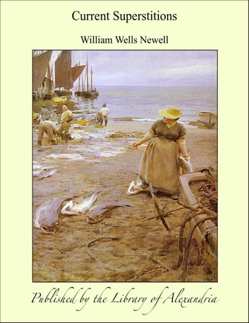 Current Superstitions ebook by William Wells Newell
