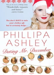 Dating Mr. December ebook by Phillipa Ashley