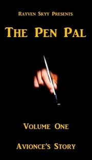 The Pen Pal ~ Avionce's Story - The Pen Pal Series, #1 ebook by Rayven Skyy