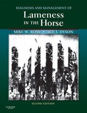 Diagnosis and Management of Lameness in the Horse ebook by Michael W. Ross,Sue J. Dyson
