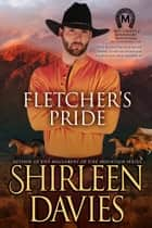 Fletcher's Pride ebook by Shirleen Davies