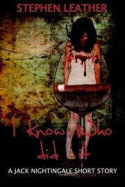 I Know Who Did It (A Jack Nightingale Short Story) ebook by Stephen Leather