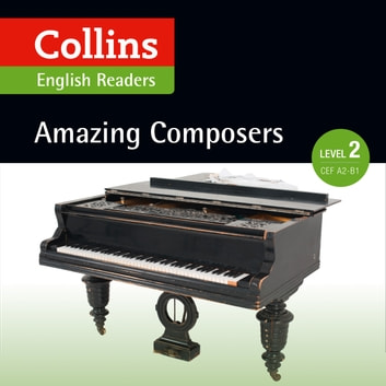 Amazing Composers: A2-B1 (Collins Amazing People ELT Readers) audiobook by Anna Trewin,Fiona MacKenzie