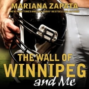 The Wall of Winnipeg and Me Áudiolivro by Mariana Zapata