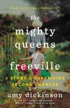 The Mighty Queens of Freeville - A Mother, a Daughter, and the Town That Raised Them ebook by Amy Dickinson