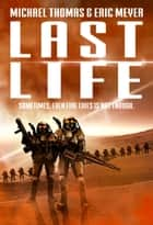 Last Life (Lifers Book 1) ebook by Michael G. Thomas