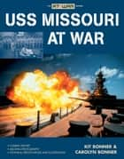 USS Missouri at War ebook by Kit Bonner,Carolyn Bonner